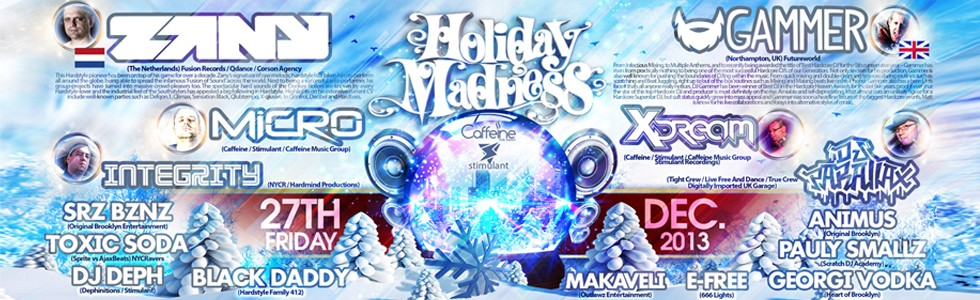 Caffeine and Stimulant present Holiday Madness 3