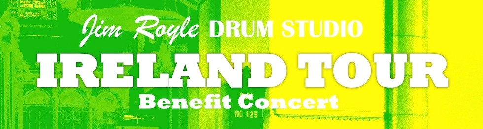 Jim Royle Drum Studio Ireland Tour Benefit Concert